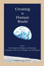 Creating a Human World: A New Psychological and Religious Anthropology In Dial..