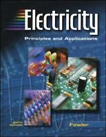 Electricity: Principles and Applications by Fowler, Richard J.