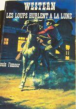 WESTERN COLLECTION LE MASQUE N° 87 LES LOUPS HURLENT A LA LUNE de LOUIS L'AMOUR