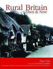 Rural Britain: Then and Now, Hunt, Roger,