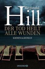 Der Tod heilt alle Wunden von Reginald Hill (Gebundene Ausgabe) UNGELESEN