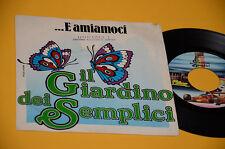 """GIARDINO DEI SEMPLICI 7"""" E AMIAMOCI 1° ST ORIGINALE NM ! TOP COLLECTORS"""