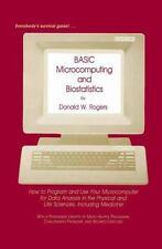 BASIC Microcomputing and Biostatistics: How to Program and Use Your Microcomput