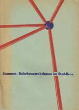 Sammet Rohrkonstruktionen im Stahlbau Fachbuch Knoten Rohrstöße Hohlkugeln 1959