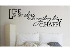 LIFE IS TOO SHORT TO BE ANYTHING BUT HAPPY Vinyl Wall Stickers Home Decal Decor