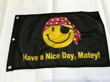 12 x 18 Pirate Have A Nice Day Matey Smiley Smile Happy Face Flag Grommets14