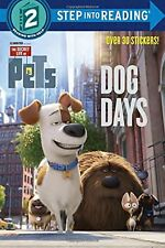 Dog Days (The Secret Life of Pets) (Step into Reading) by Andrea Posner-Sanchez