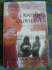 Raising Ourselves: A Gwich'in Coming of Age Story- Yukon River- Velma Wallis HC