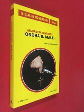 Maureen JENNINGS - ONORA IL MALE Giallo Mondadori/3164 (2018) Libro Murdoch