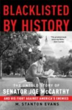 Blacklisted by History: The Untold Story of Senator Joe McCarthy and His Fight A