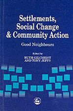 Settlements, Social Change and Community Action. Gilchrist & Jeffs Pb 2001