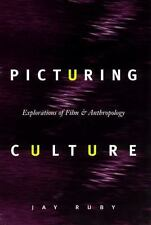 Picturing Culture : Explorations of Film and Anthropology by Jay Ruby (2000, Pa…