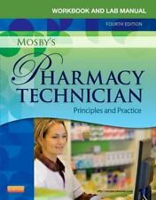Workbook and Lab Manual for Mosby's Pharmacy Technician : Principles and...