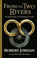 From the Two Rivers : The Eye of the World, Hardcover by Jordan, Robert, Bran...