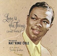 Love Is the Thing (And More) by Nat King Cole