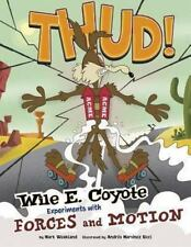 Thud!: Wile E. Coyote Experiments with Forces and Motion (Paperback or Softback)