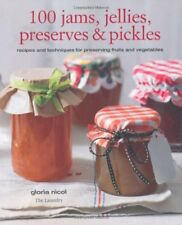 100 Jams, Jellies, Preserves & Pickles By Gloria Nicol