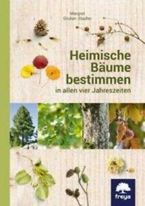 Heimische Bäume bestimmen in allen vier Jahreszeiten Margret Gruber-Stadler Buch