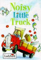 Noisy Little Truck (Ladybird Little Stories), Baxter, Nicola, Very Good Book