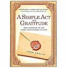 NEW - A Simple Act of Gratitude: How Learning to Say Thank You Changed My Life