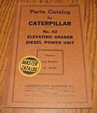 Caterpillar Cat 42 Elevating Grader Diesel Power Unit Parts Catalog Book Manual