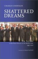 Shattered Dreams : The Failure of the Peace Process in the Middle East, 1995-200