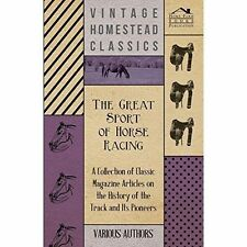 The Great Sport of Horse Racing - A Collection of Classic Magazine Articles on