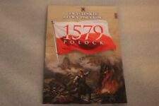 Winning the battles in the history of Poland 30 Polock - 1579