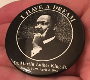 """""""I HAVE A DREAM"""" DR. MARTIN LUTHER KING JR. MEMORIAL PINBACK BUTTON PIN BADGE"""