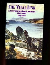 THE VITAL LINK - THE STORY OF ROYAL SIGNALS 1945-1985. Phil Waner 1st HBdj  VG