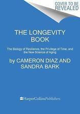 The Longevity Book by Sandra Bark and Cameron Diaz (2016, Hardcover)