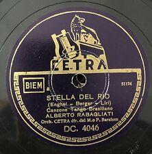 """RARE 78RPM 10"""" ALBERTO RABAGLIATI STELLA DEL RIO/ISPIRAZIONE CETRA BARZIZZA"""