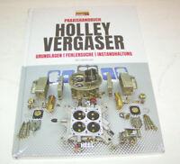 Praxishandbuch Holley Vierfachvergaser - Grundlagen, Fehlersuche, Instandhaltung