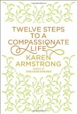 Twelve Steps to a Compassionate Life (Borzoi Books