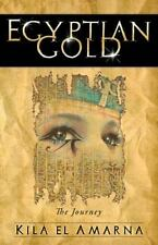 Egyptian Gold : The Journey by Kila Amarna (2013, Paperback)