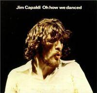 Jim Capaldi - Oh How We Danced Nuovo CD