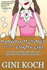 Random Musings from the Funny Girl: Or How to Make the Most of Multiple Personal