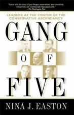 Gang of Five: Leaders at the Center of the Conservative Ascendacy