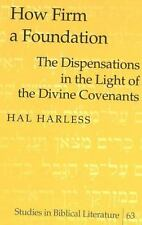 How Firm a Foundation: The Dispensations in the Light of the Divine-ExLibrary