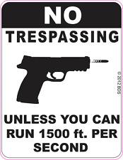 NO TRESPASSING Unless You Can Run 1500 ft. Per Second Vinyl Sticker Decal