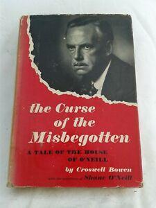 The Curse of the Misbegotten.(Eugene O'Neill) Croswell Bowen.Hardback in DJ.1959