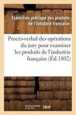 Proces-Verbal des Operations du Jury Nomme Par le Ministre de l'Interieur...