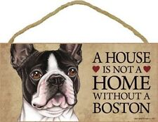 """A House Is Not A Home Without a Boston Terrier-Wood Plaque/Sign 5"""" x 10"""""""