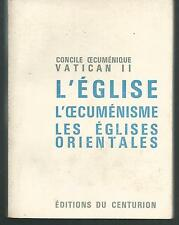 Concile oecumenique Vatican II.L'eglise l'oecumenisme Les eglises orientales