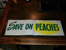 Vintage 1950s Country Store Window Sign - SAVE ON PEACHES