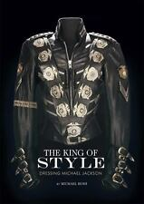 The King of Style : Dressing Michael Jackson by Michael Bush (2012, Hardcover)