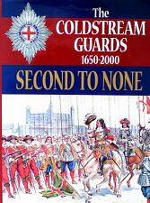 Second to None: The History of the Coldstream Guards 1650-2000 by Julian Paget