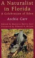 A Naturalist in Florida: A Celebration of Eden , Carr, Archie