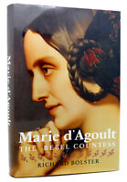 Richard Bolster MARIE D`AGOULT  The Rebel Countess 1st Edition 1st Printing