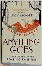 Anything Goes History Roaring Twenties Biography Lucy Moore